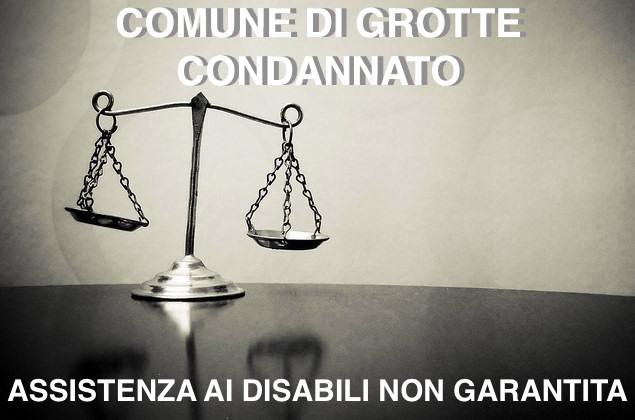 CONDANNATO IL COMUNE DI GROTTE:  NON HA GARANTITO L'ASSISTENZA AI DISABILI